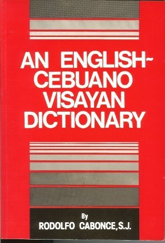 An English-Cebuano Visayan dictionary: Cabonce, Rodolfo