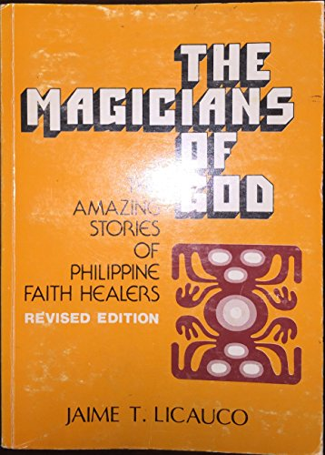The Magicians of God: The Amazing Stories: Jaime T. Licauco
