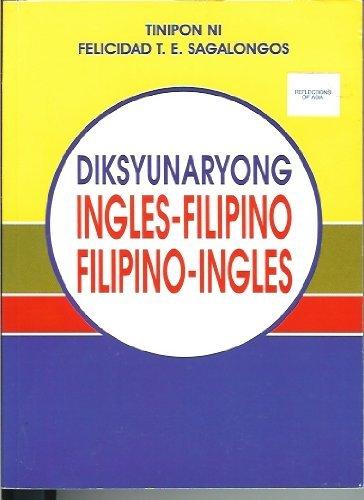 Diksyunaryong Ingles-Filipino Filipino-Ingles (Tinipon Ni Felicidad T.E.: Sagalongos, Felicidad T.E.