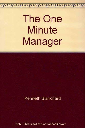The One Minute Manager: Blanchard, Kenneth