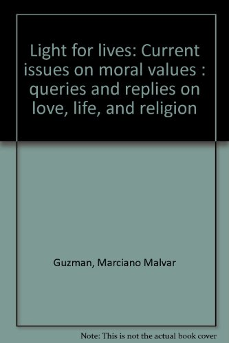 9789710843916: Light for lives: Current issues on moral values : queries and replies on love, life, and religion