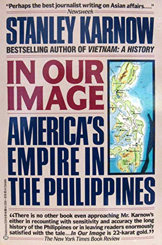 9789710846962: In Our Image : America's Empire in the Philippines
