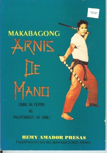 Makabagong Arnis De Mano: Sining Na Pilipino Ng Pagtatanggol Sa Sarili
