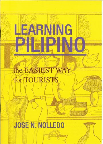 LEARNING PILIPINO the EASIEST WAY for TOURISTS: Jose N. Nolledo