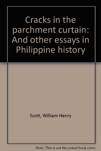 9789711000004: Cracks in the parchment curtain and other essays in Philippine history