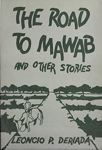 The road to Mawab and other stories: Deriada, Leoncio P