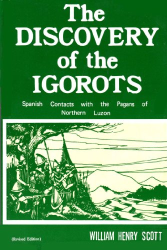 9789711000882: The Discovery of the Igorots: Spanish Contacts With the Pagans of Northern Luzon