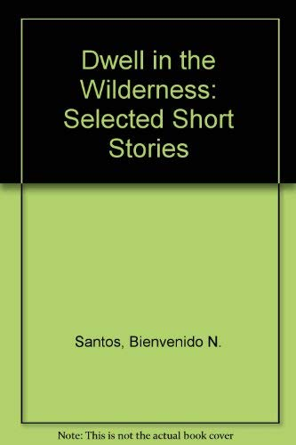 9789711001827: Dwell in the Wilderness: Selected Short Stories
