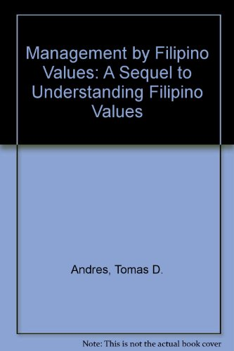 Management by Filipino Values: A Sequel to: Andres, Tomas D.