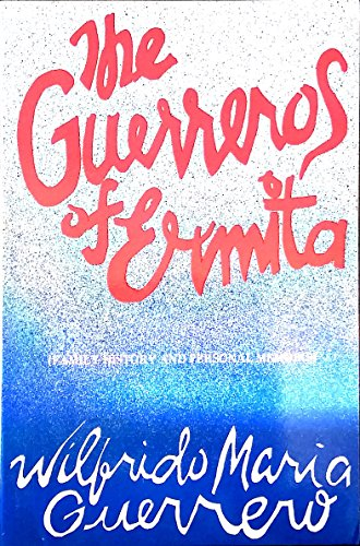 9789711002701: The Guerreros of Ermita: Family History and Personal Memoirs