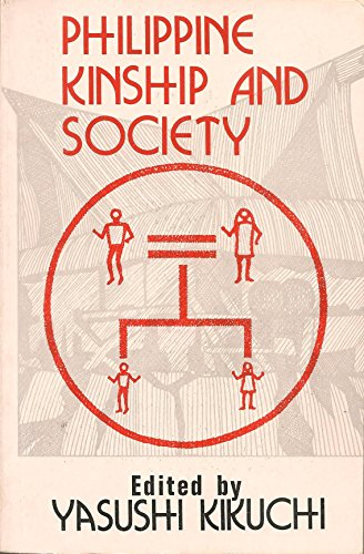 Philippine Kinship and Society: Kikuchi, Yasuchi; Kikuchi,