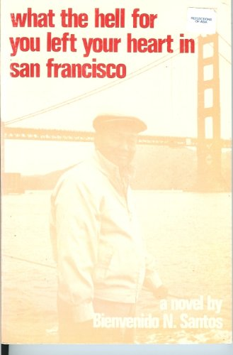 9789711003197: What the Hell for You Left Your Heart in San Francisco: A Novel