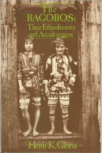 Bagobos: Their Ethnohistory and Acculturation: Gloria, Heidi K.