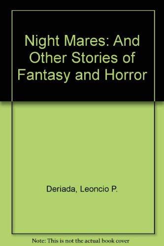 Night Mares: And Other Stories of Fantasy: Deriada, Leoncio P.