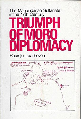 9789711003906: Triumph of Moro Diplomacy: The Maguindanao Sultanate in the 17th Century