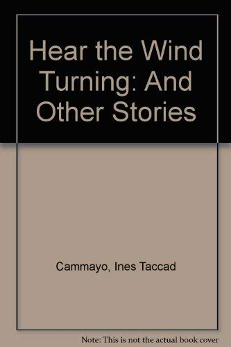 Hear the Wind Turning: And Other Stories: Cammayo, Ines Taccad