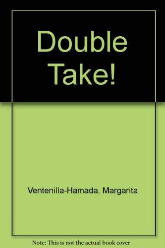 Double Take!: Ventenilla-Hamada, Margarita