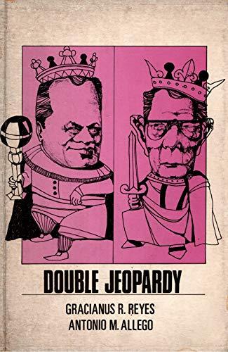Double Jeopardy: 14 Stories: Reyes, Gracianus R.; Allego, Antonio M.