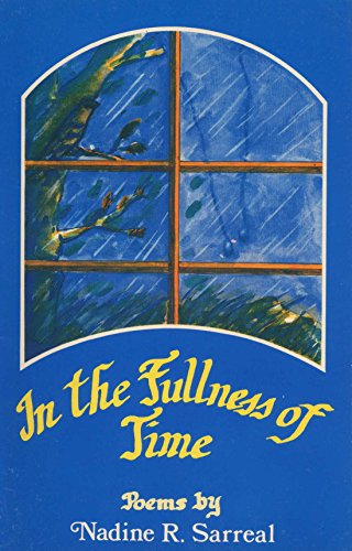 In the Fullness of Time: Poems: Sarreal, Nadine R.
