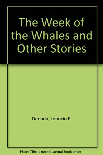 The Week of the Whales and Other: Deriada, Leoncio P.