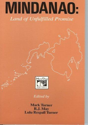 Mindanao: Land of Unfulfilled Promise: Turner, Mark; May, R. J.