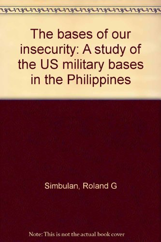 9789711008000: The bases of our insecurity: A study of the US military bases in the Philippines