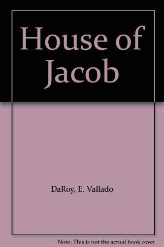 House of Jacob: DaRoy, E. Vallado