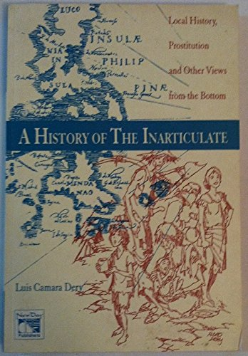 A history of the inarticulate. Local history,: Dery, Luis Camara: