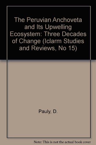 9789711022341: The Peruvian Anchoveta and Its Upwelling Ecosystem: Three Decades of Change (Iclarm Studies and Reviews, No 15)