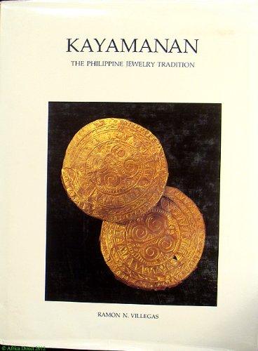 KAYAMANAN - THE PHILIPPINE JEWELRY TRADITION: Villegas, Ramon N.