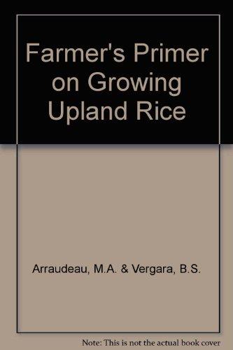 A Farmer's Primer on Growing Upland Rice: Arraudeau, M.A.; Vergara, B.S.