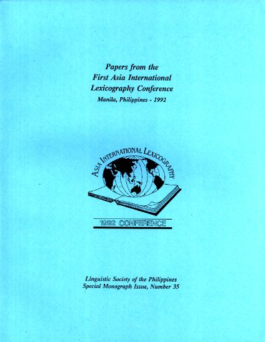 Papers from the First Asia International Lexicography Conference, Manila, Philippines, 1992: ...