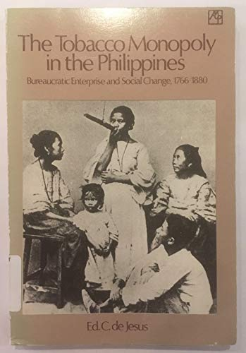 9789711130039: The Tobacco Monopoly in the Philippines Bureaucratic Enterprise and Social Change 1766-1880