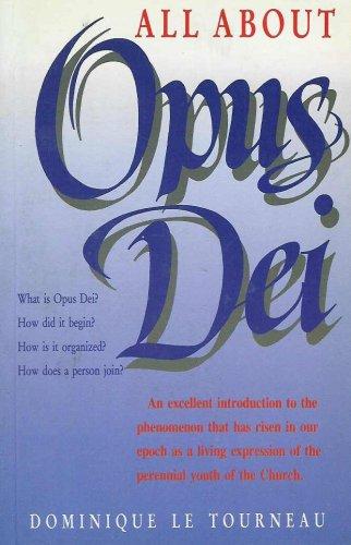All About Opus Dei: Tourneau, Dominique Le