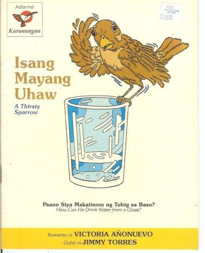 Isang Mayang Uhaw - The Thirsty Sparrow: Victoria Anonuevo