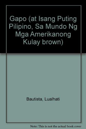 Gapo (at Isang Puting Pilipino, Sa Mundo Ng Mga Amerikanong Kulay brown): Bautista, Lualhati