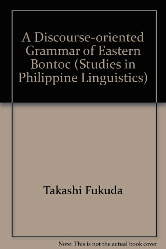 A Discourse-oriented Grammar of Eastern Bontoc: Takashi Fukuda