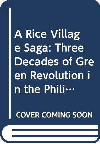 9789712201295: A Rice Village Saga: Three Decades of Green Revolution in the Philippines