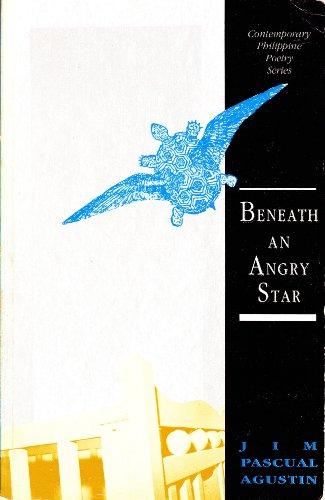 9789712702365: Beneath an angry star (Contemporary Philippine poetry series)