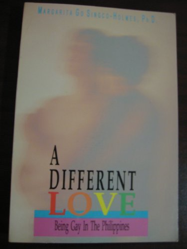 9789712703041: A Different Love: Being Gay in the Philippines