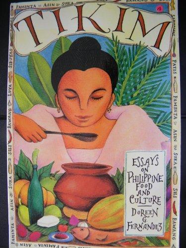 9789712703836: Tikim: Essays on Philippine food and culture