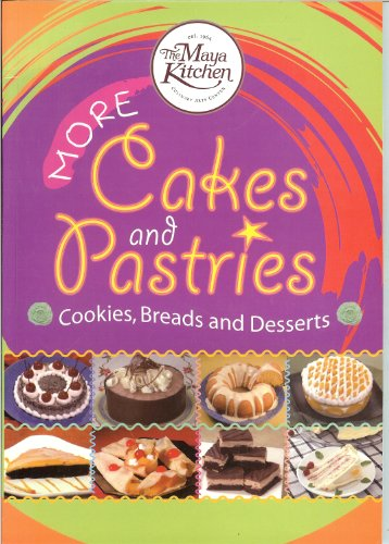9789712704734: The Maya Kitchen : More Cakes and Pastries (Cookies, Breads and Desserts)