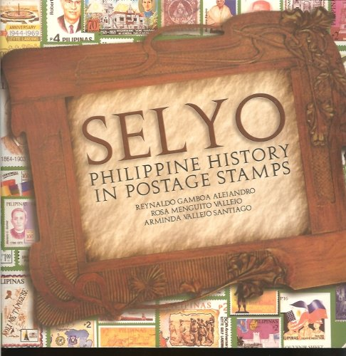 9789712709869: Selyo: Philippine history in postage stamps