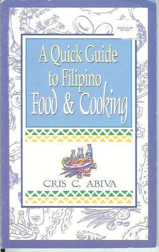 9789712710698: A Quick Guide To Filipino Food & Cooking