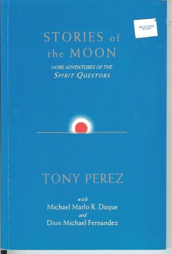 9789712710742: Stories of the moon: More adventures of the spririt questors (Filipino transpersonal psychology series)