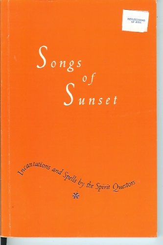 9789712710872: Songs of Sunset (Incantations and Spells by the Spirit Questors)