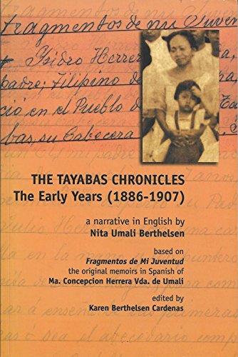 The Tayabas Chronicles The Early Years 1886-1907 edited by Karen Berthelsen Cardenas: BERTHELSEN (...