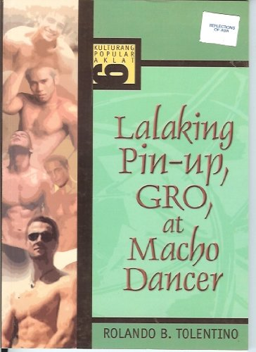 9789712713248: Lalaking Pin-Up, GRO, at Macho Dancer (Kulturang Popular Aklat 6)