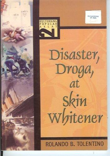 9789712713293: Disaster, Droga, at Skin Whitener (Kulturang Popular Aklat, 2)