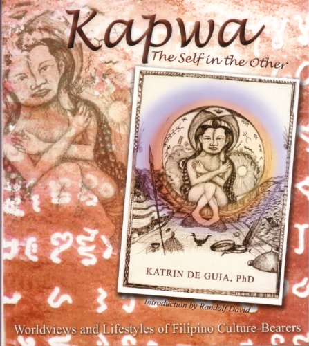 Kapwa. The Self in the Other. Worlviews and lifestyles of Filipino Culture-Bearers. Foreword by R...